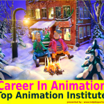 Career In Animation Technology: Top Animation Institutes In India