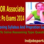 SBI OR Associate Bank PO Clerk Exams 2014, Reasoning Syllabus And Prepration Guide