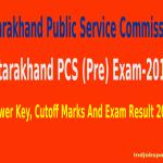 Uttarakhand PCS (Pre) Exam-2012 Answer Key, Cutoff And Exam Result 2014