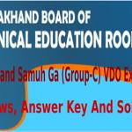 Uttarakhand Samuh Ga (Group-C) VDO Exam 2014 Reviews, Answer Key And Solution