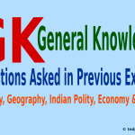 GK Questions Asked in Previous Exams On History, Geography, Indian Polity, Economy & Other