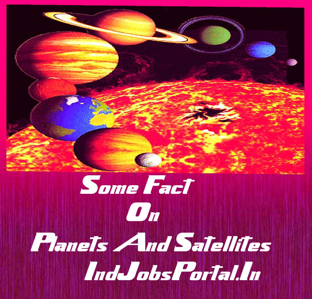 Notable Facts On Plannets And Satellite