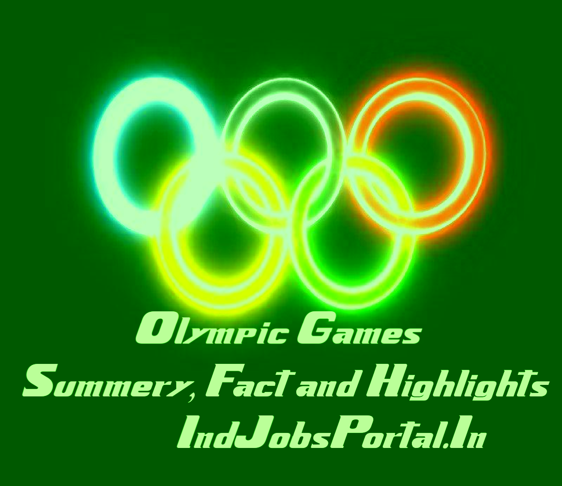Olympic Games Summery, Fact and Highlights -General Knowledge In The Olympic Games