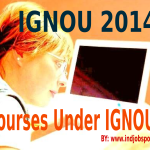 Courses under IGNOU 2014: Rundown of Some Courses under IGNOU