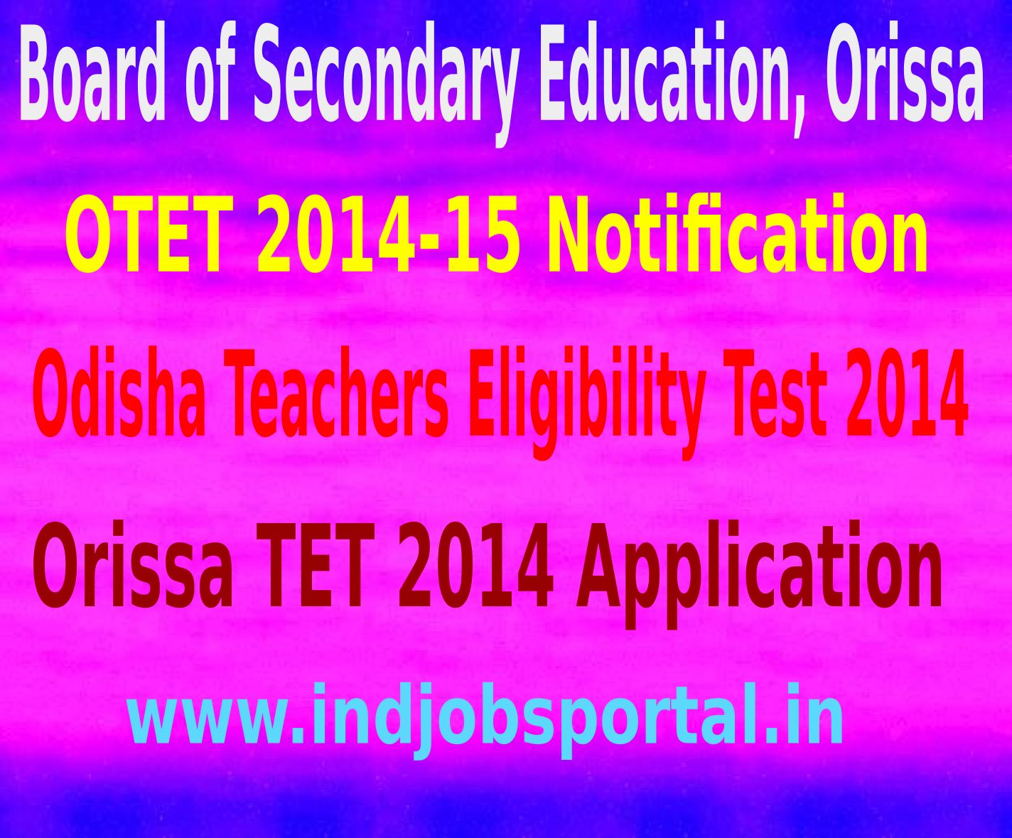 OTET 2014-15 Notification, Orissa TET 2014 Application Form
