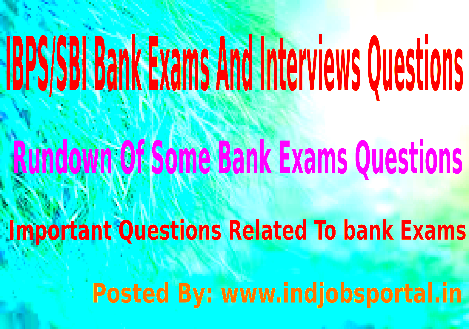 Rundown Of Some Bank Exams Questions