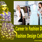 Career In Fashin Design: Best Fashion Design and Tech Colleges in India.