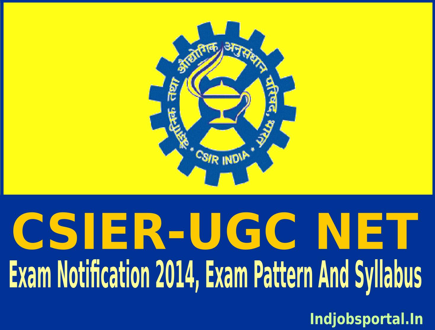 CSIER-UGC NET Exam Notification 2014, Exam Pattern And Syllabus