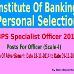 IBPS Specialist Officer 2015 Notification For Various Specialist Officer Posts
