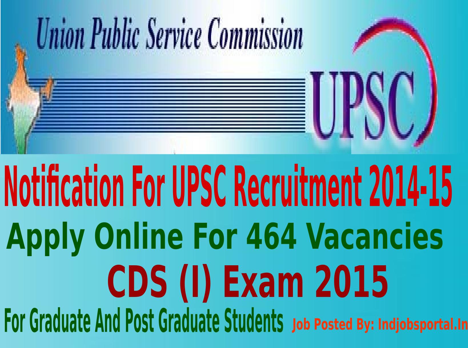 Notification For UPSC Recruitment 2014-15, 464 Vacancies