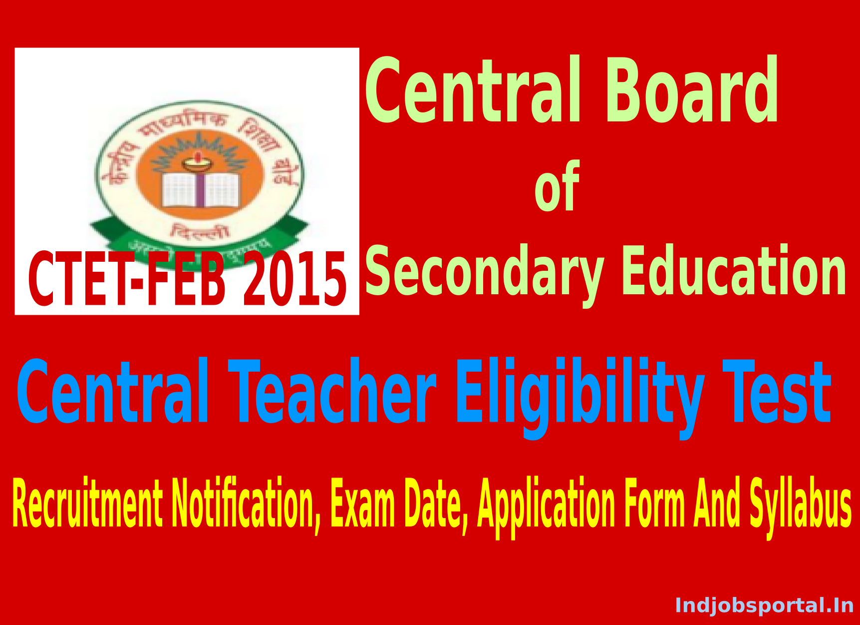 CTET 2015 Recruitment Notification, Exam Date, Application Form And Syllabus
