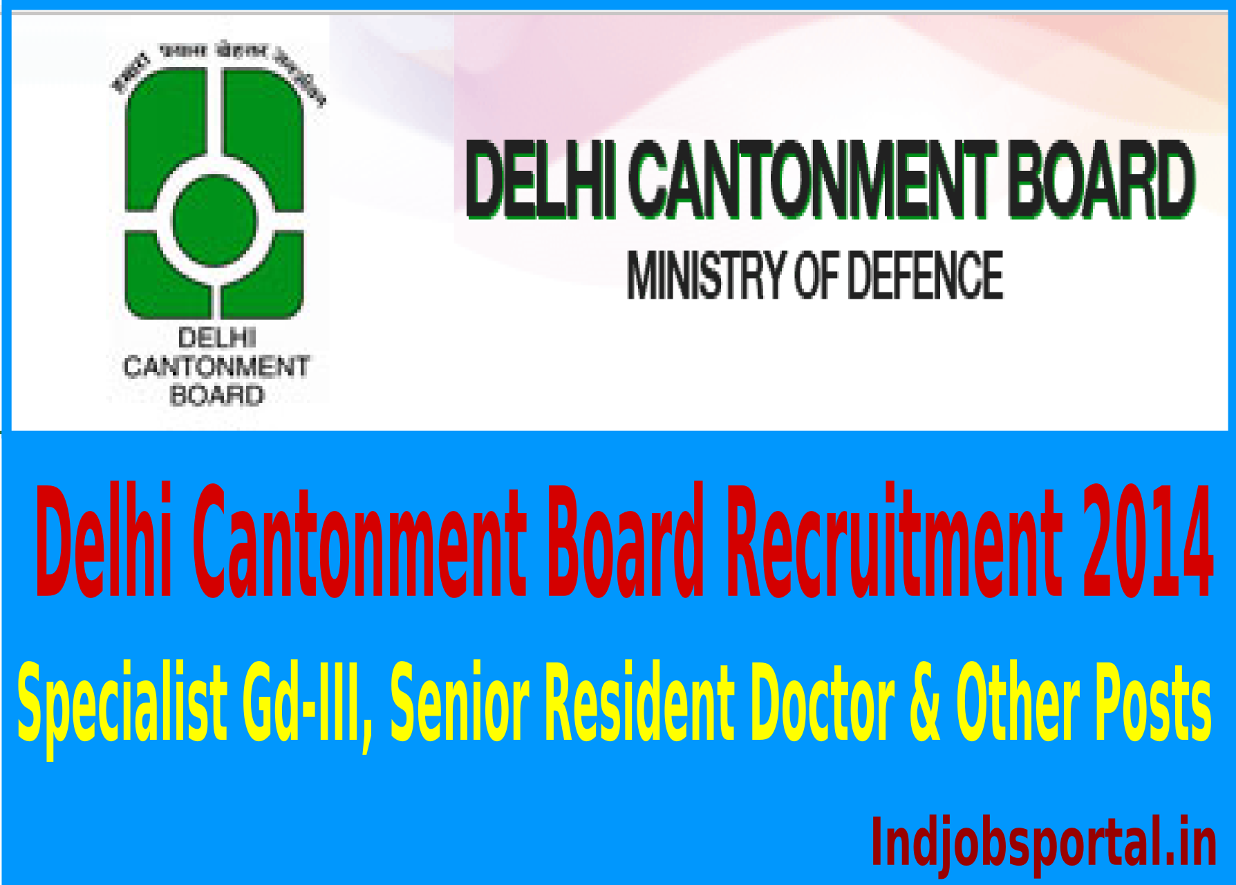 Delhi Cantonment Board Recruitment 2014 For Specialist Gd-III, Senior Resident Doctor & Other Posts