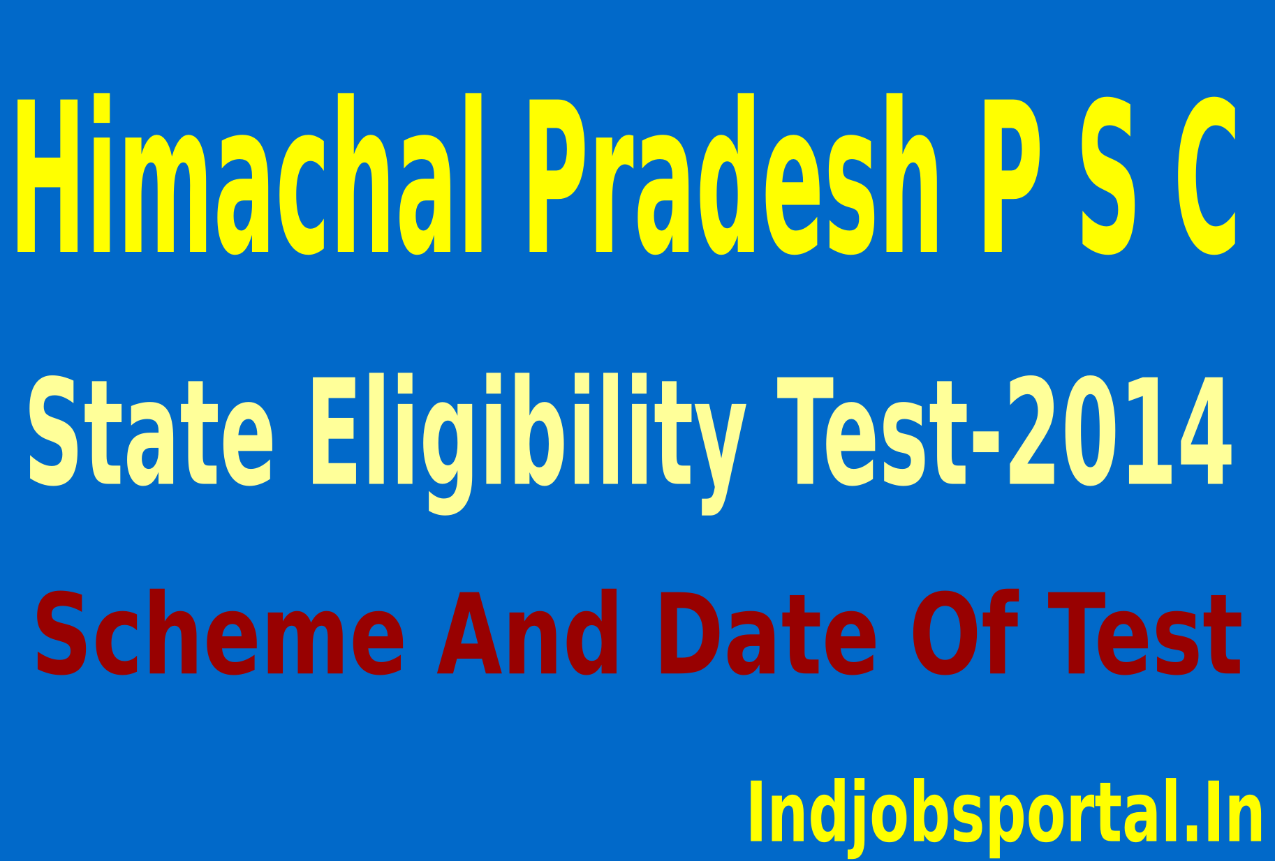 HPPSC Recruitment State Eligibility Test-2014, Scheme And Date Of Test
