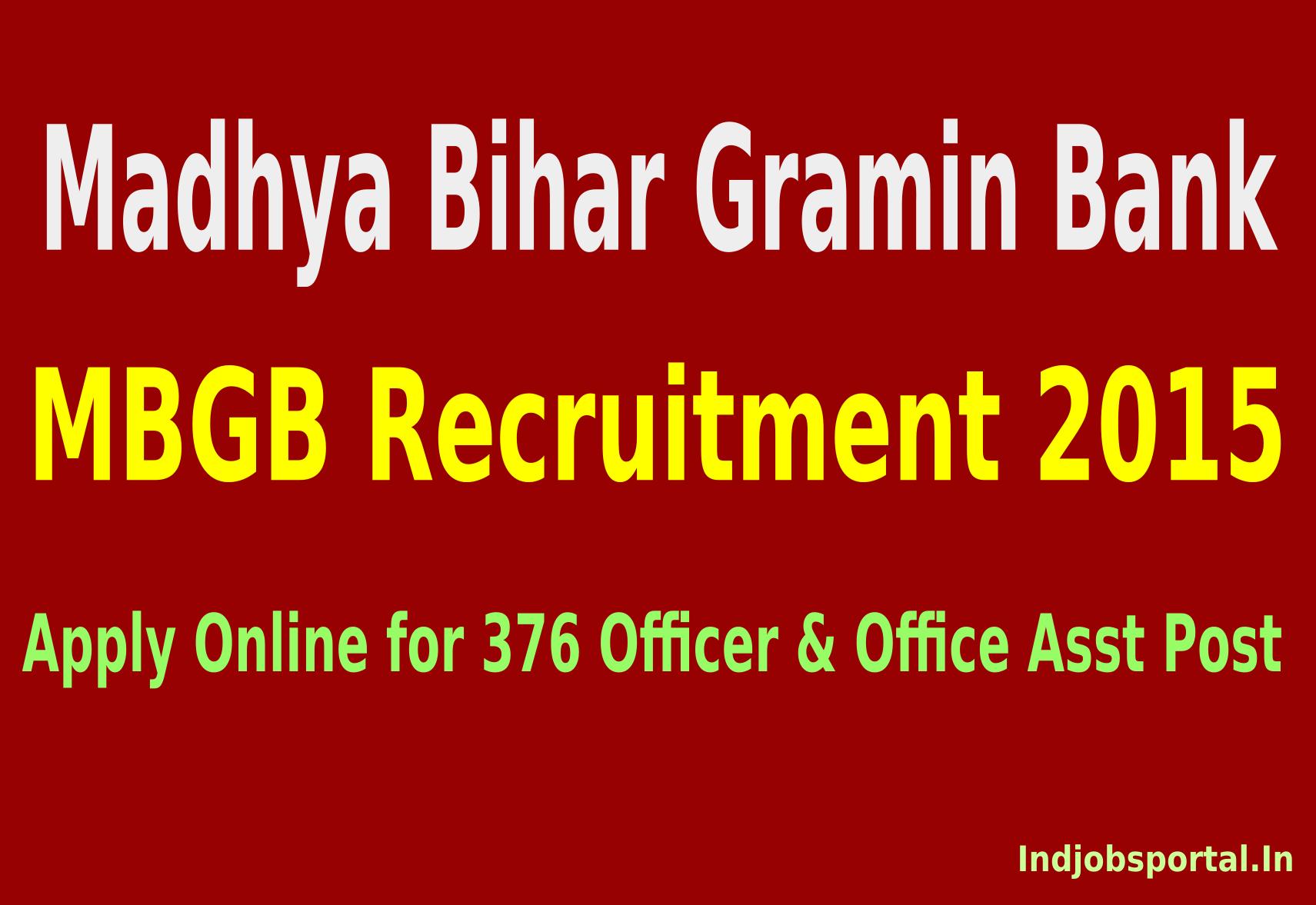 MBGB Recruitment 2015: Apply Online for 376 Officer & Office Asst Post