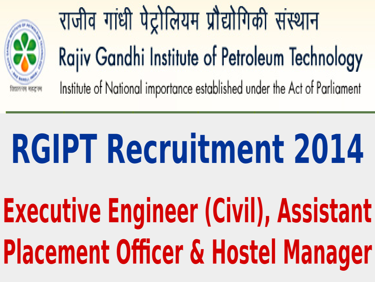 RGIPT Recruitment 2014 For Executive Engineer (Civil), Assistant Placement Officer & Hostel Manager Posts