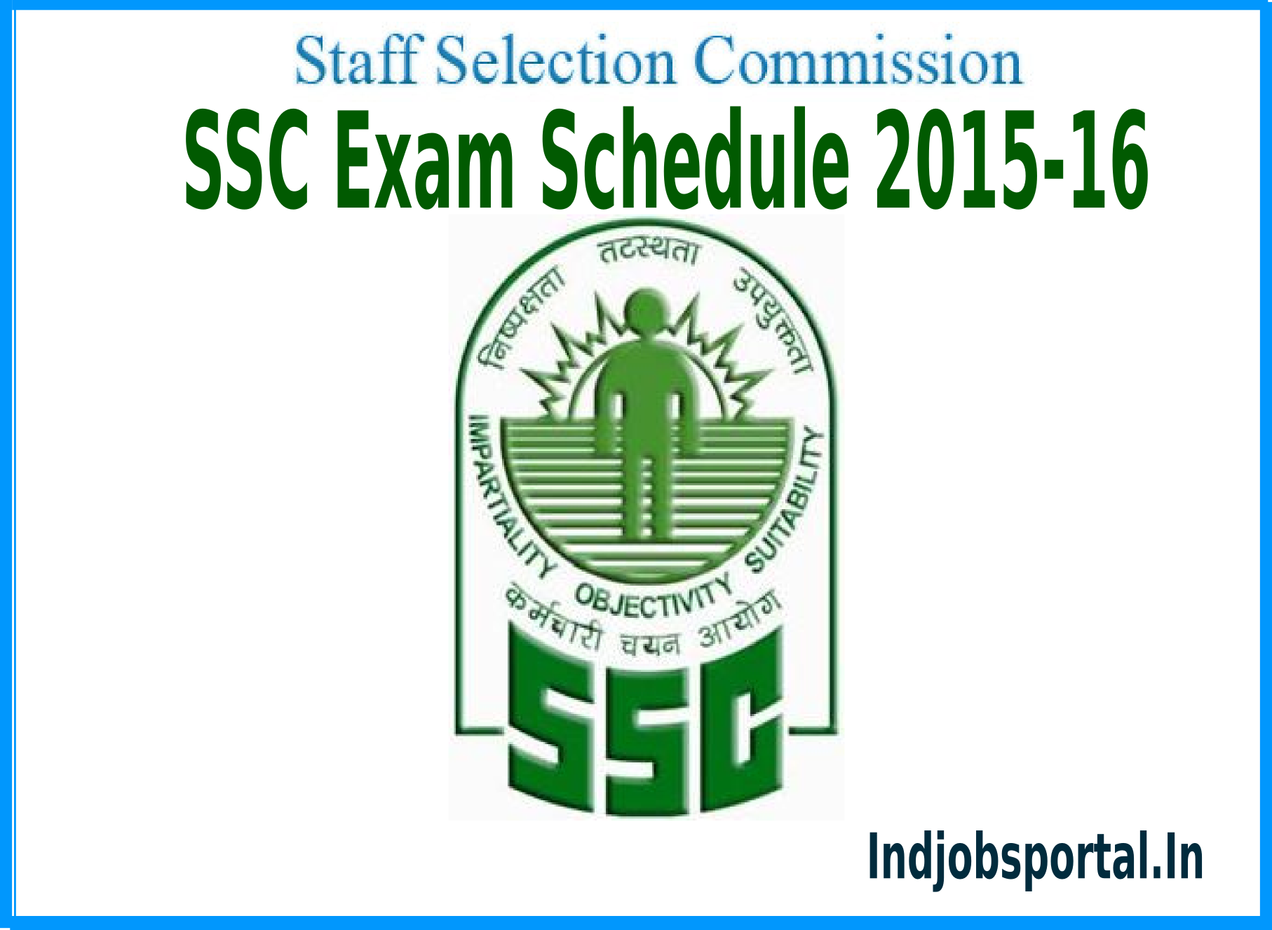 SSC Exam Schedule 2015-16 SSC Notification 2015 And Exam Time Table