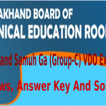Uttarakhand Samuh Ga (Group-C) VDO Exam 2014 Reviews, Answer Key And Solution