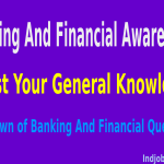 Boost Your General Knowledge: Rundown of Some Banking And Financial Awareness Questions