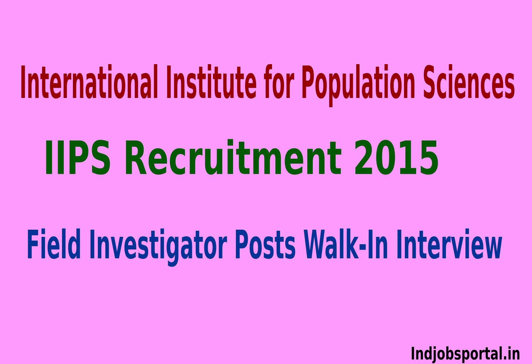 IIPS Recruitment 2015 For Field Investigator Posts Walk-In