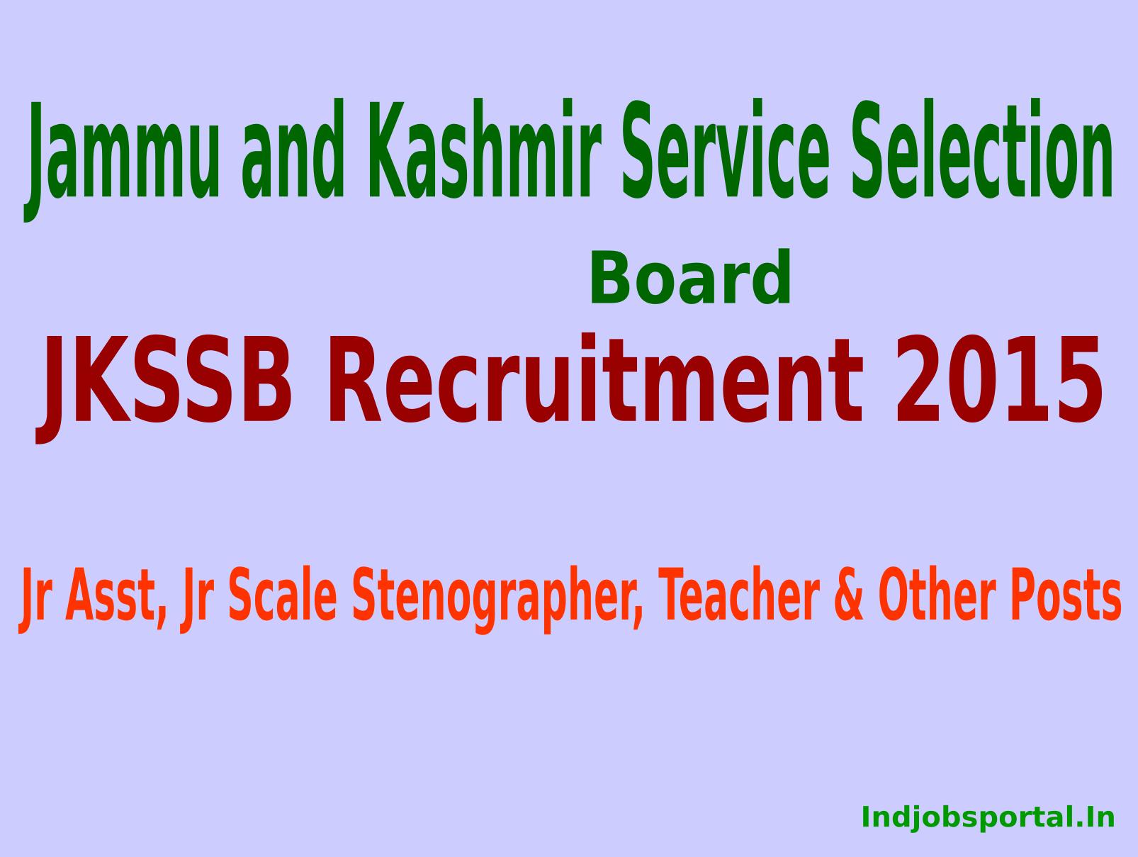 JKSSB Recruitment 2015 Apply Online For 665 Jr Asst, Jr Scale Stenographer, Teacher & Other Posts
