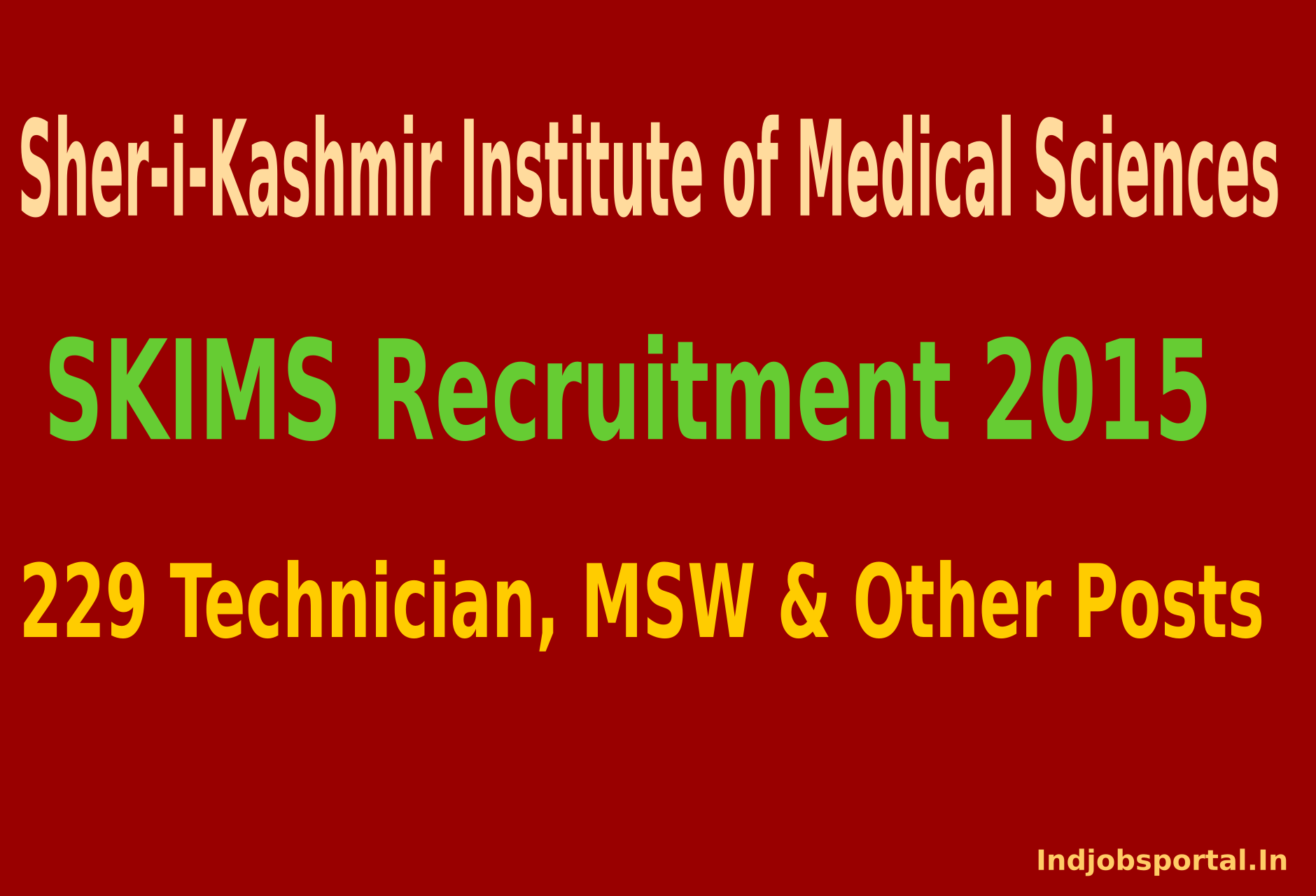 SKIMS Recruitment 2015 Apply Online For 229 Technician, MSW & Other Posts