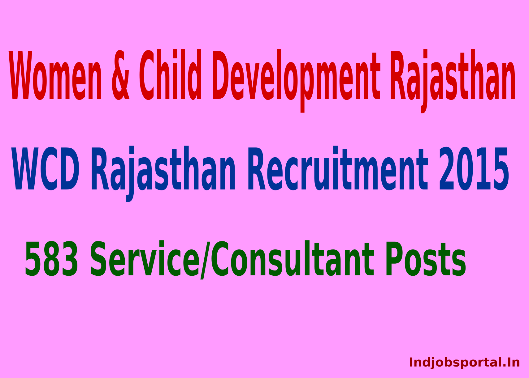 WCD Rajasthan Recruitment 2015 Apply Online For 583 Service/Consultant Posts