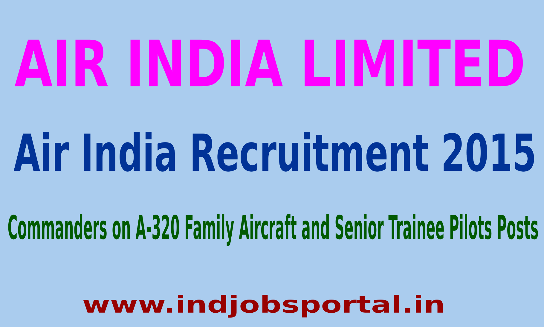 Air India Recruitment 2015 For 197 Commanders on A-320 Family Aircraft and Senior Trainee Pilots Posts