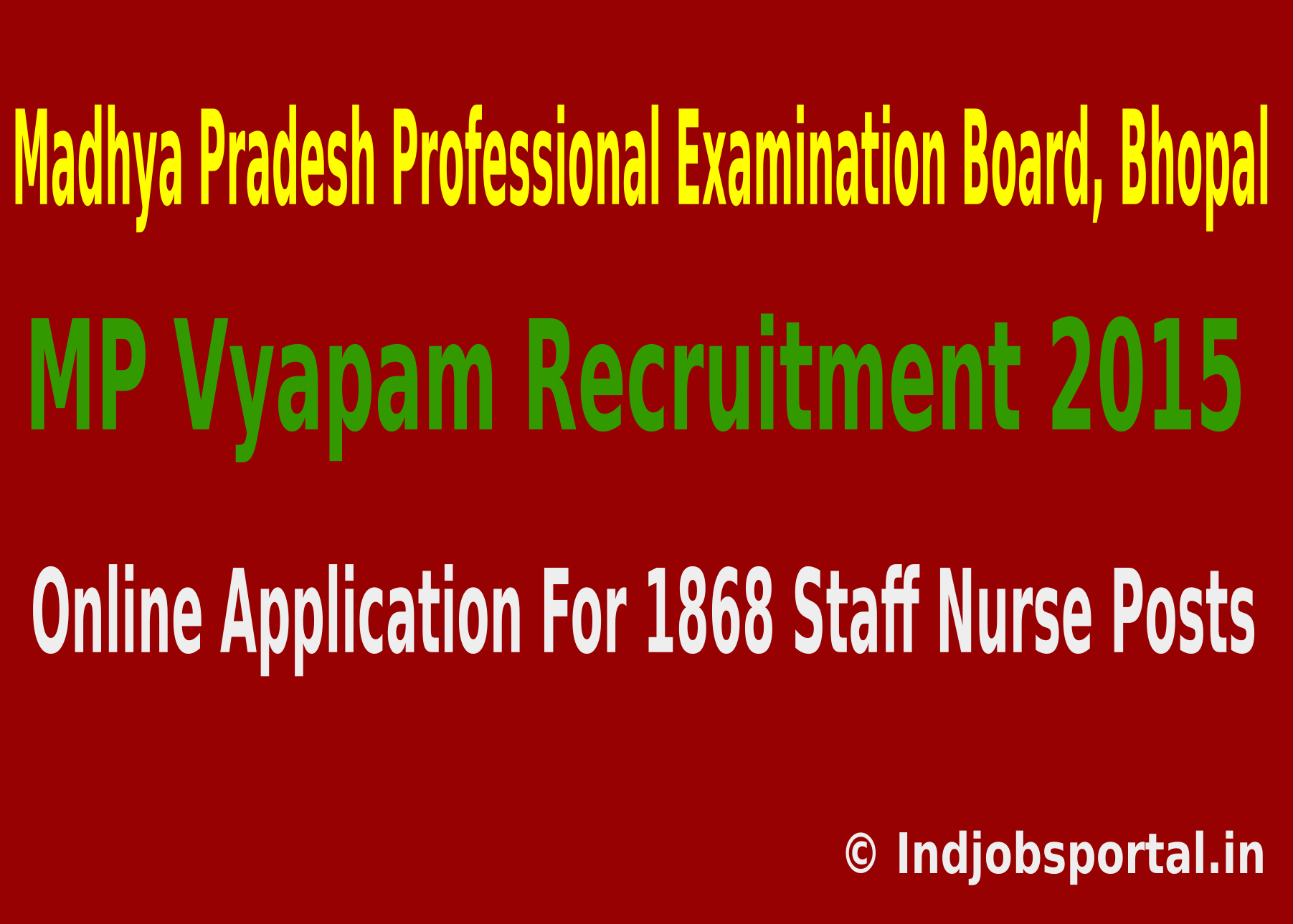 MP Vyapam Recruitment 2015 Online Application For 1868 Staff Nurse Posts