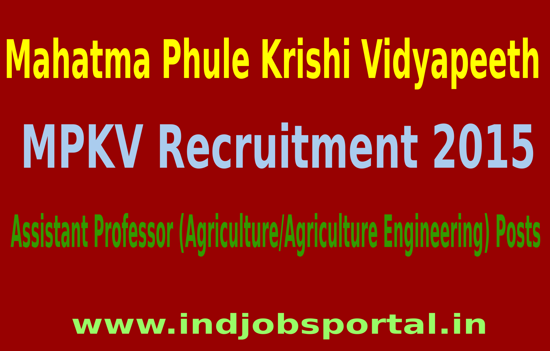 MPKV Recruitment 2015 For 62 Assistant Professor (Agriculture/Agriculture Engineering) Posts