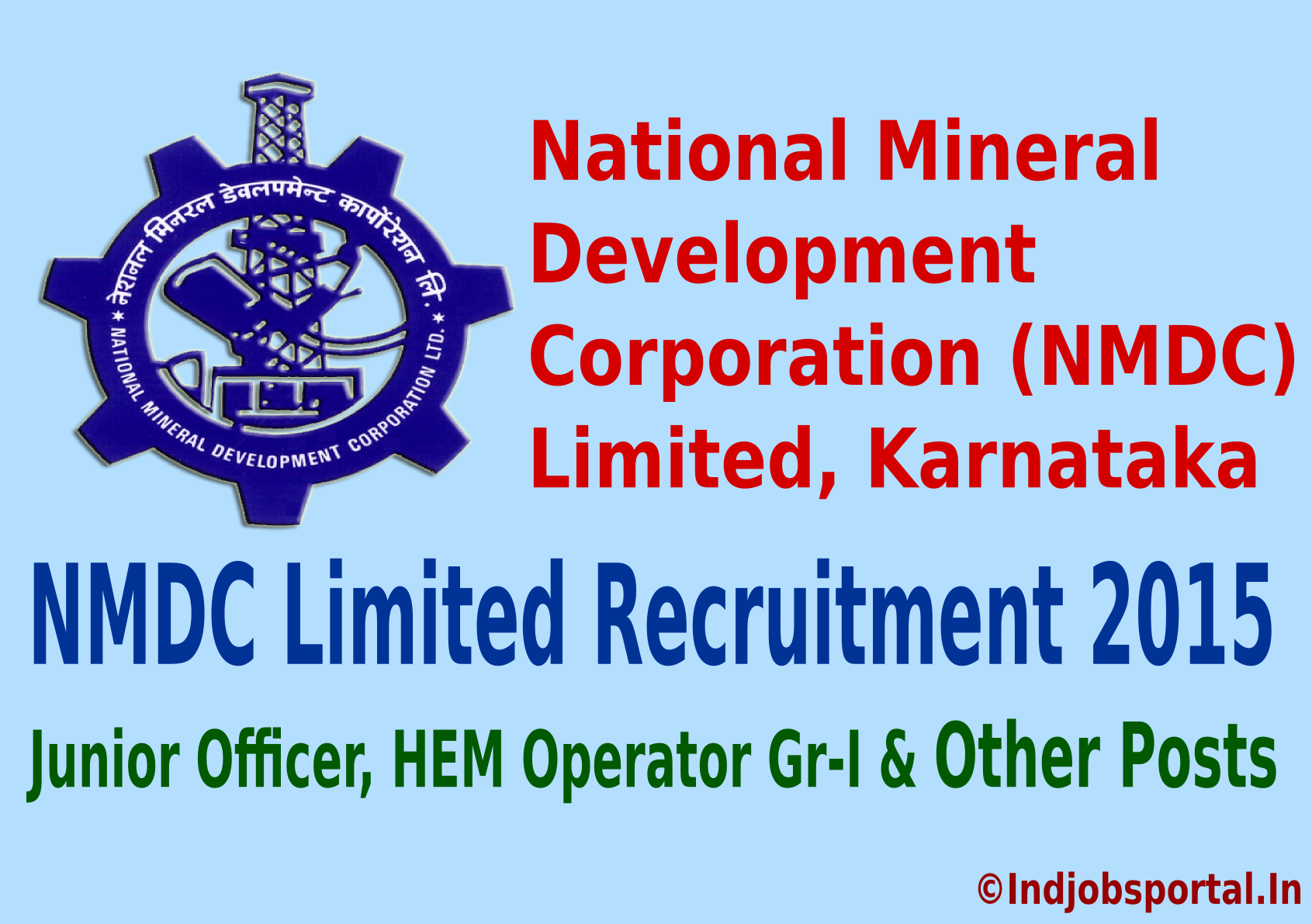 NMDC Limited Recruitment 2015 For 311 Junior Officer, HEM Operator Gr-I & Other Posts