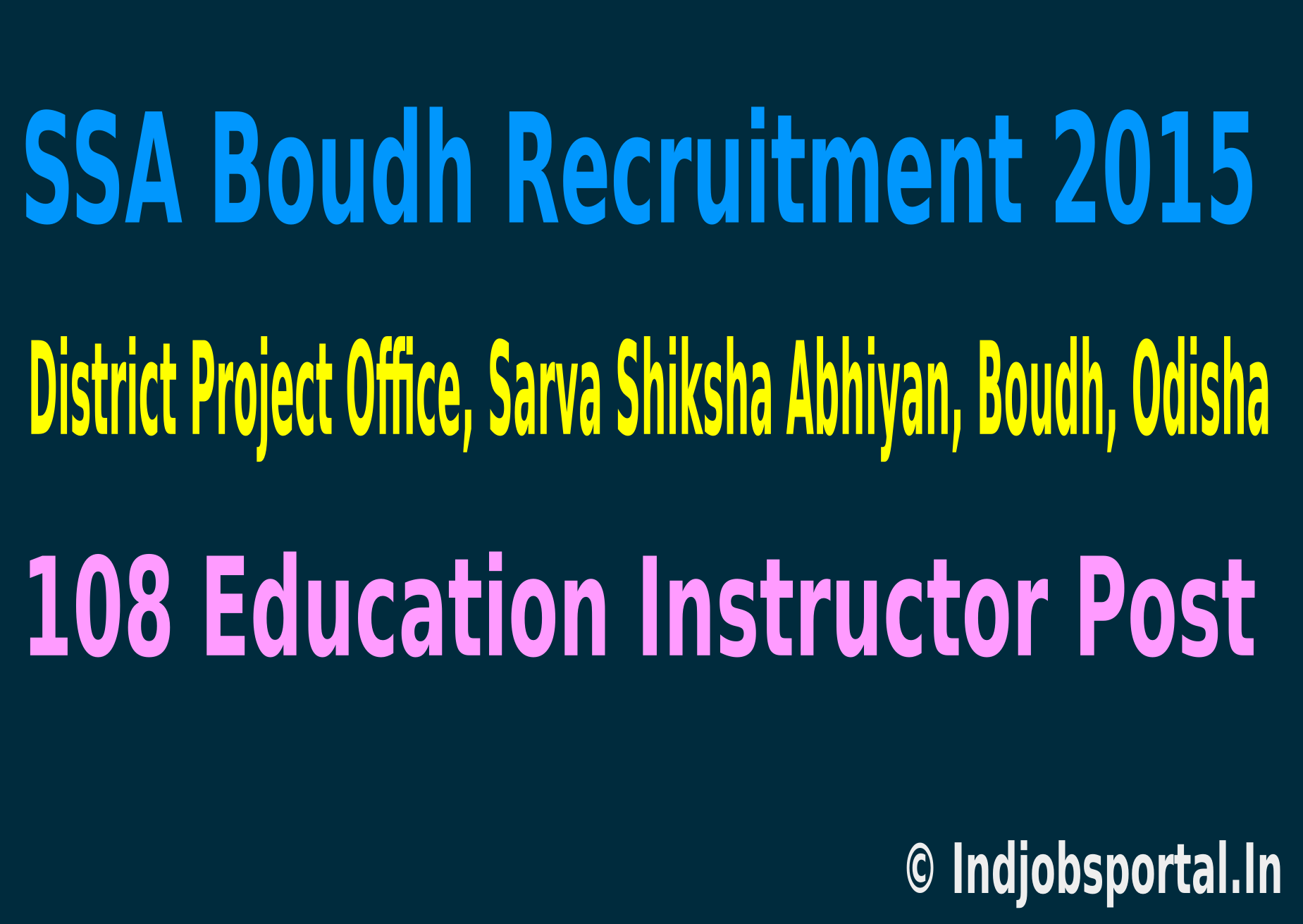 SSA Boudh Recruitment 2015 Apply Online For 108 Education Instructor Post
