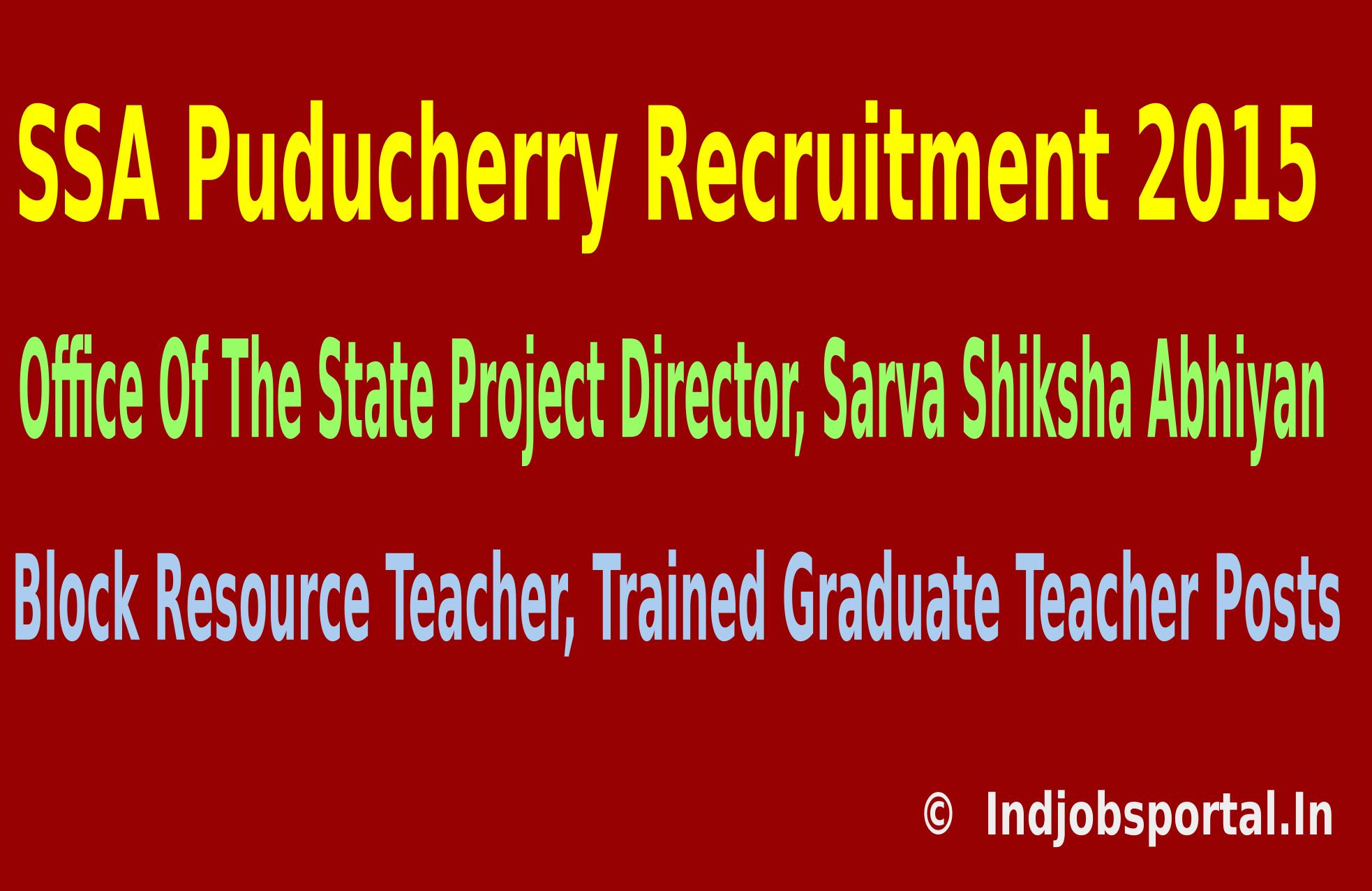 SSA Puducherry Recruitment 2015 Apply Online For 60 Block Resource Teacher,Trained Graduate Teacher Posts