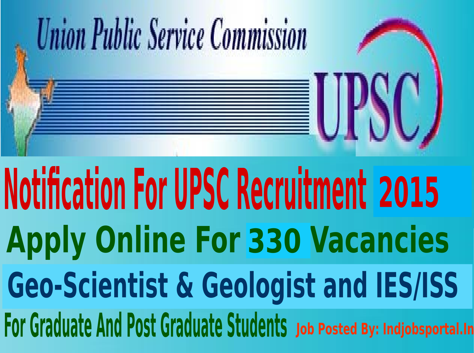 UPSC Recruitment 2015 For 330 Combined Geo-Scientist & Geologist and IES/ISS Posts