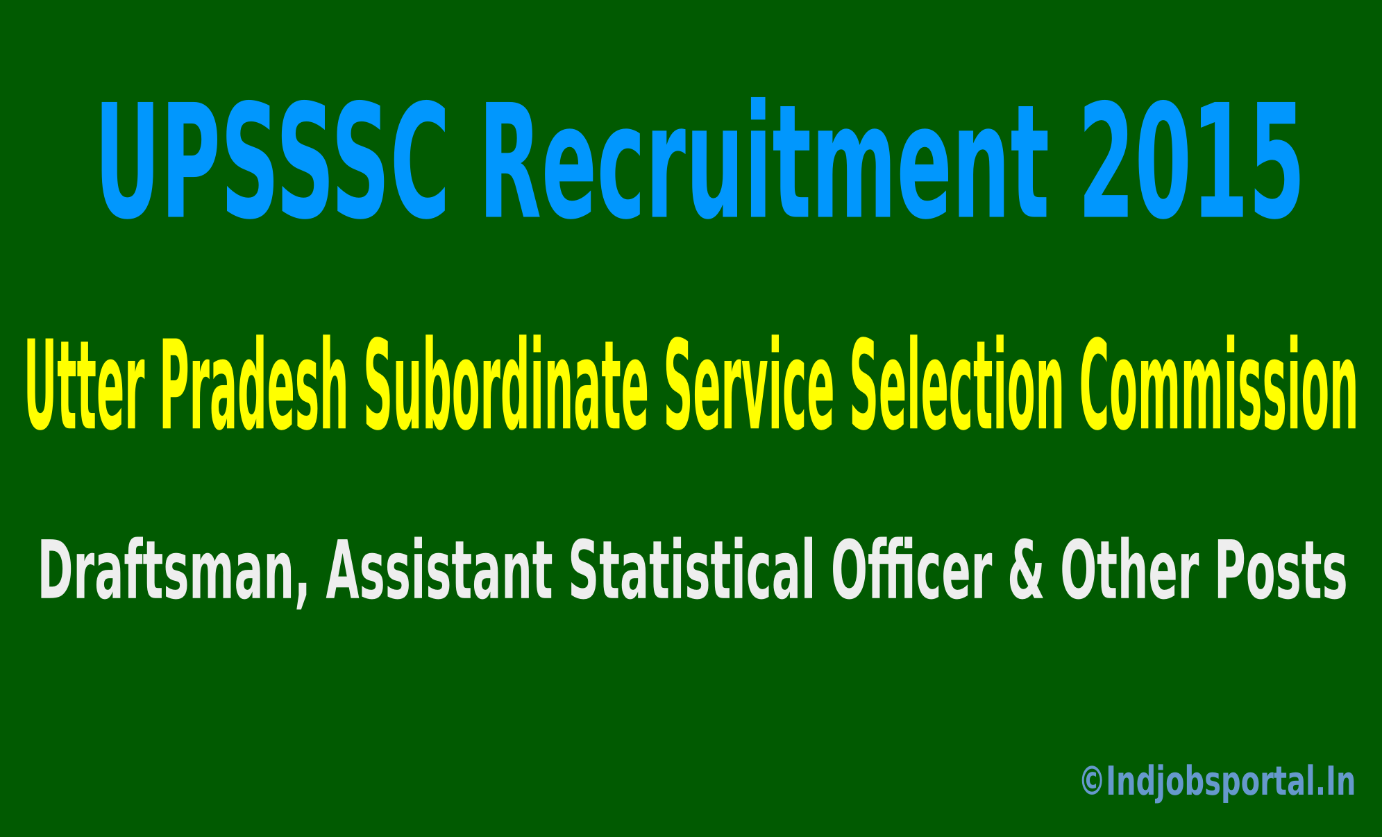UPSSSC Recruitment 2015 Apply Online For 193 Draftsman, Assistant Statistical Officer & Other Posts