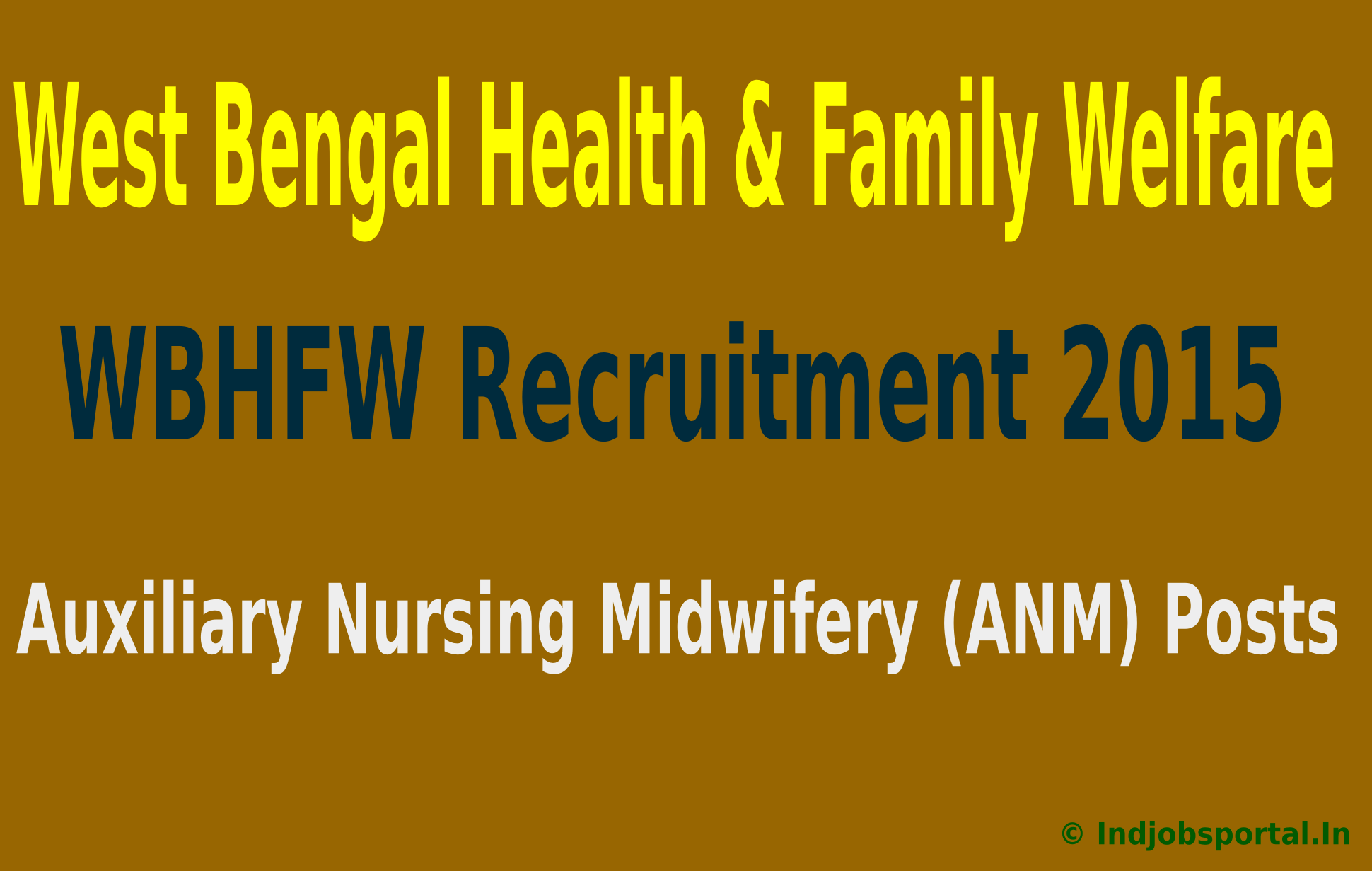WBHFW Recruitment 2015 For 488 Auxiliary Nursing Midwifery (ANM) Posts