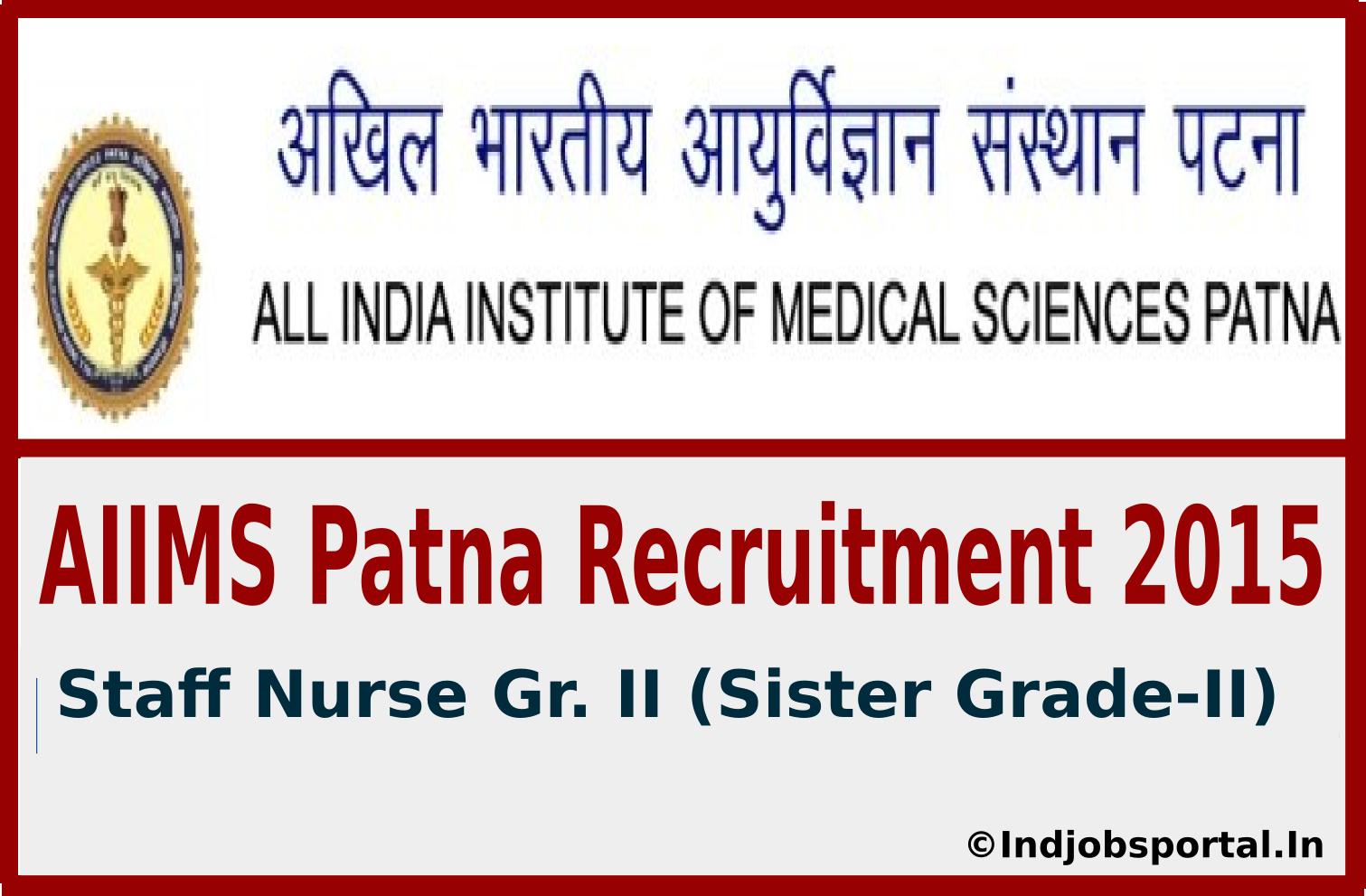 AIIMS Patna Recruitment 2015 For 441 Staff Nurse Gr. II (Sister Grade-II) Post