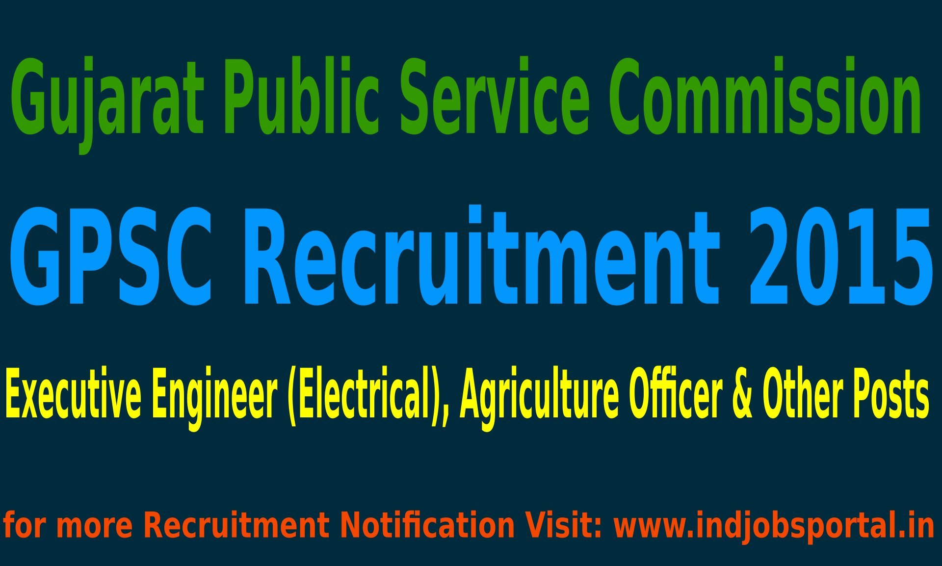 GPSC Recruitment 2015 For 770 Executive Engineer (Electrical), Agriculture Officer & Other Posts