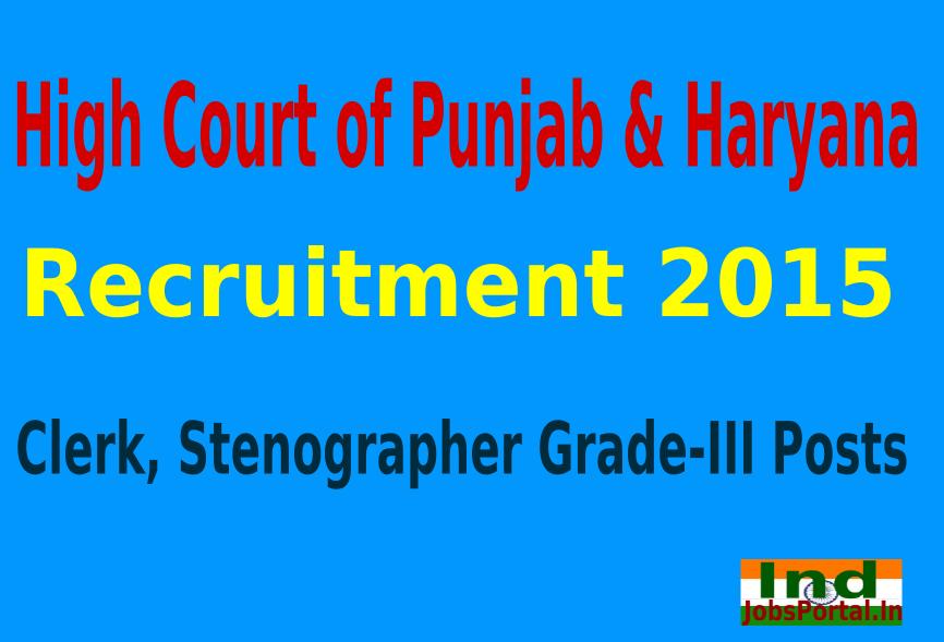 High Court of Punjab & Haryana Recruitment 2015 For 581 Clerk, Stenographer Grade-III Posts