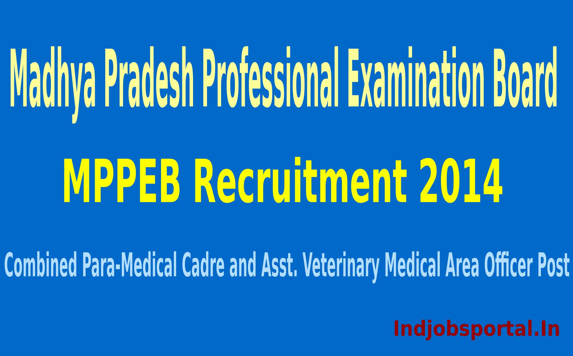 MPPEB Recruitment 2015 For 1877 Combined Para-Medical Cadre and Asst. Veterinary Medical Area Officer Post
