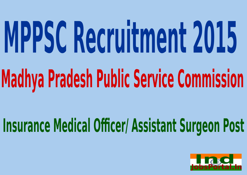 MPPSC Recruitment 2015 Online Application For 77 Insurance Medical Officer/ Assistant Surgeon Post