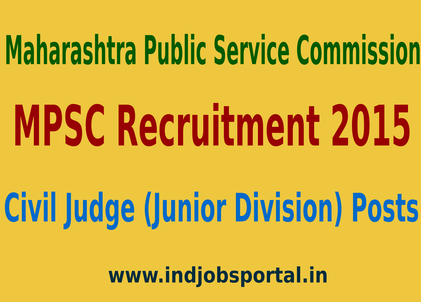 MPSC Recruitment 2015 Apply Online For 227 Civil Judge (Junior Division) Posts