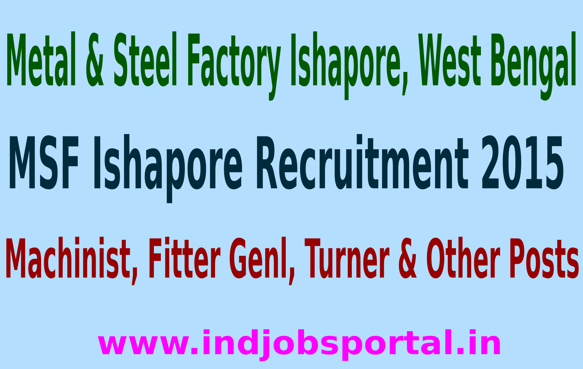 MSF Ishapore Recruitment 2015 Online Application For 208 Machinist, Fitter Genl, Turner & Other Posts