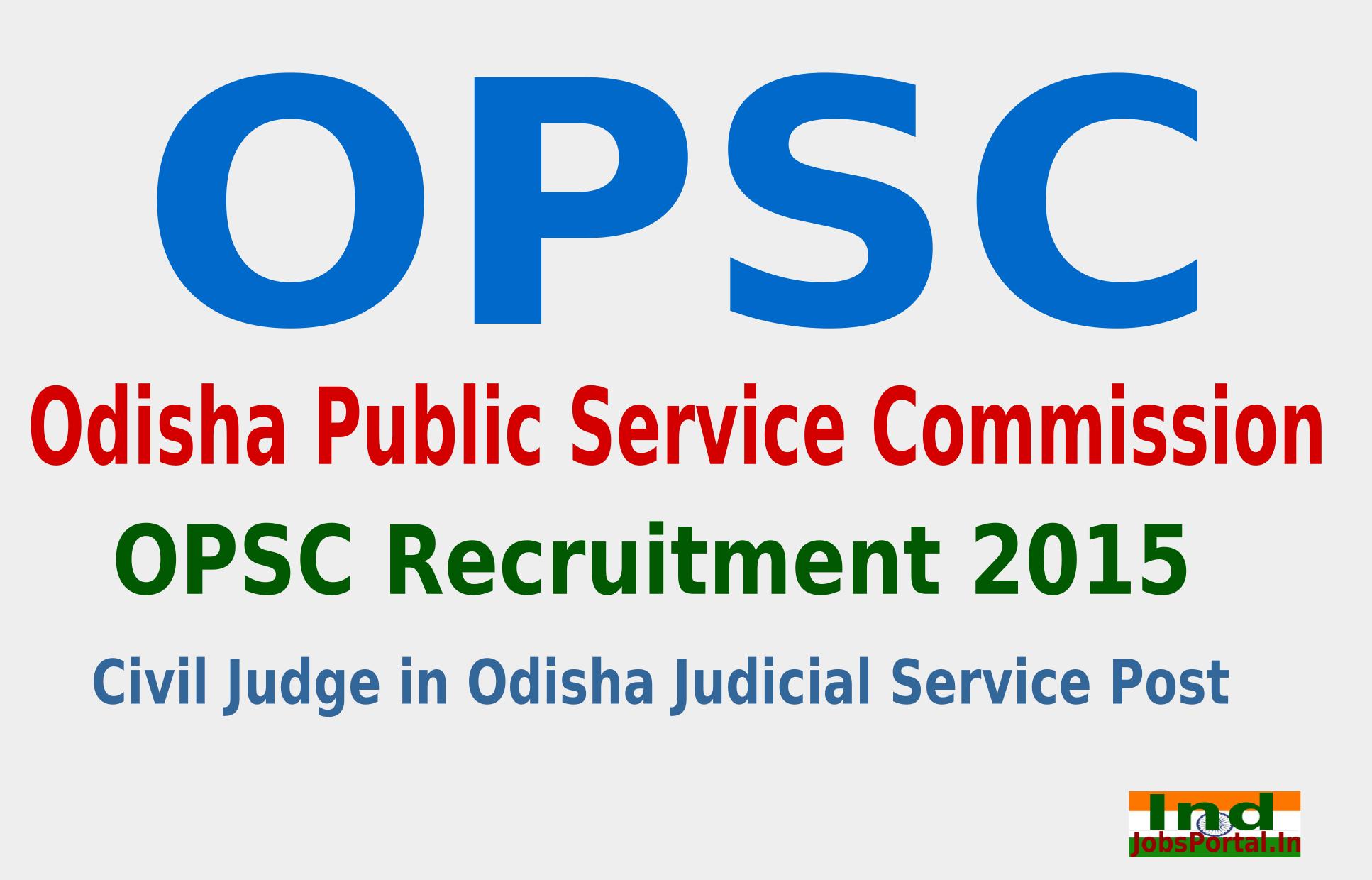OPSC Recruitment 2015 Online Application For 69 Civil Judge in Odisha Judicial Service Post