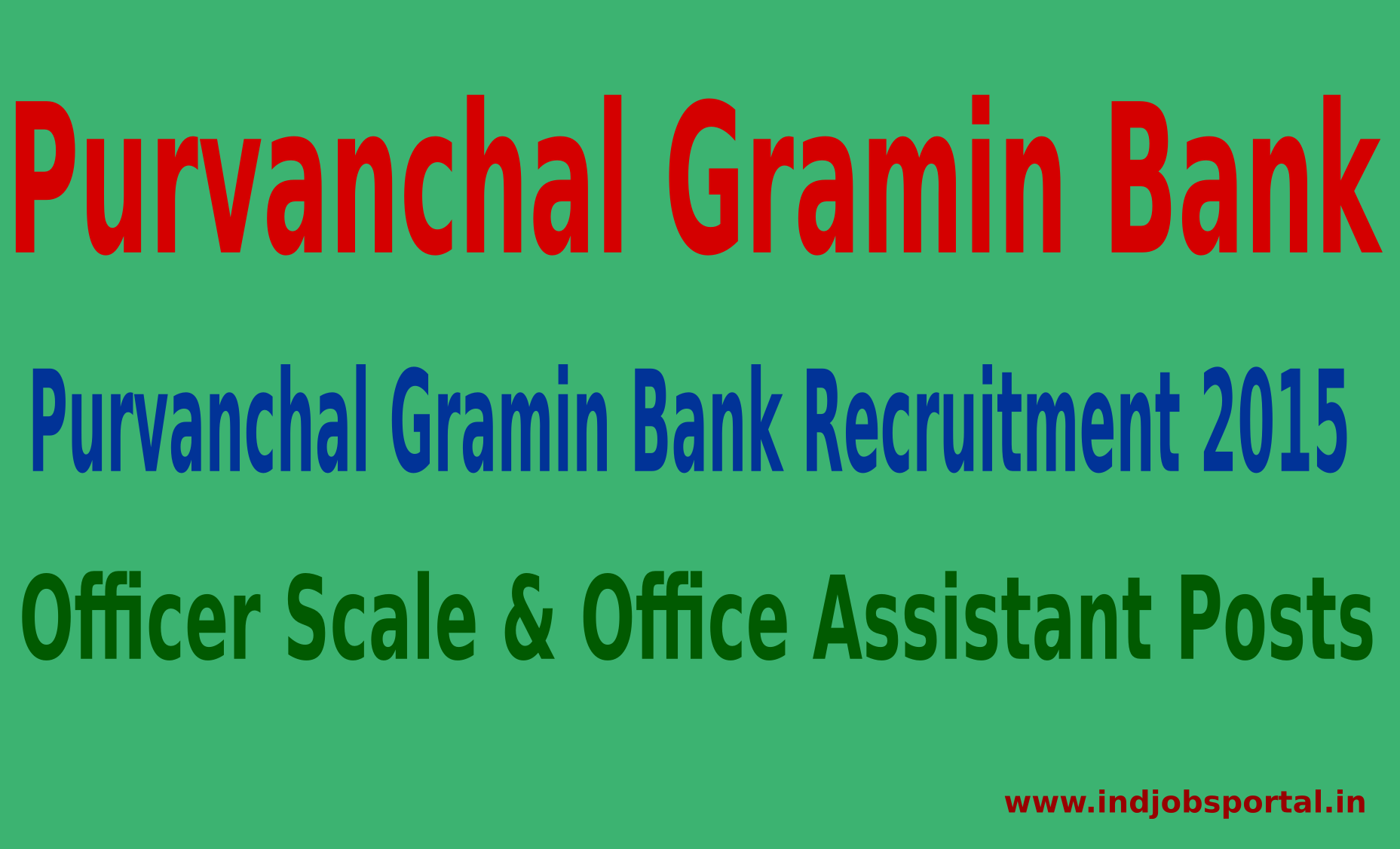 Purvanchal Gramin Bank Recruitment 2015 For 242 Officer Scale & Office Assistant Posts