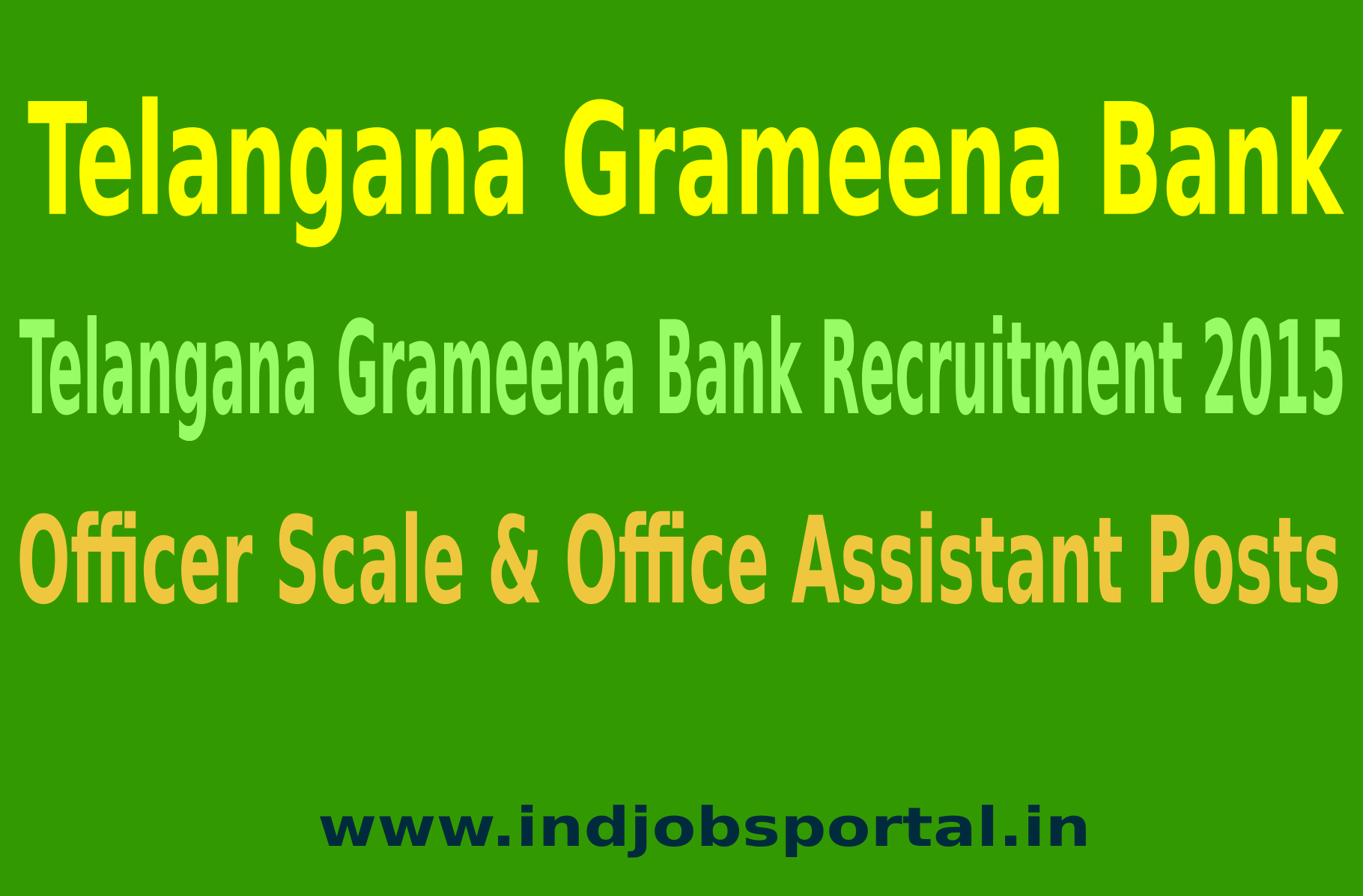 Telangana Grameena Bank Recruitment 2015 For 324 Officer Scale & Office Assistant Posts
