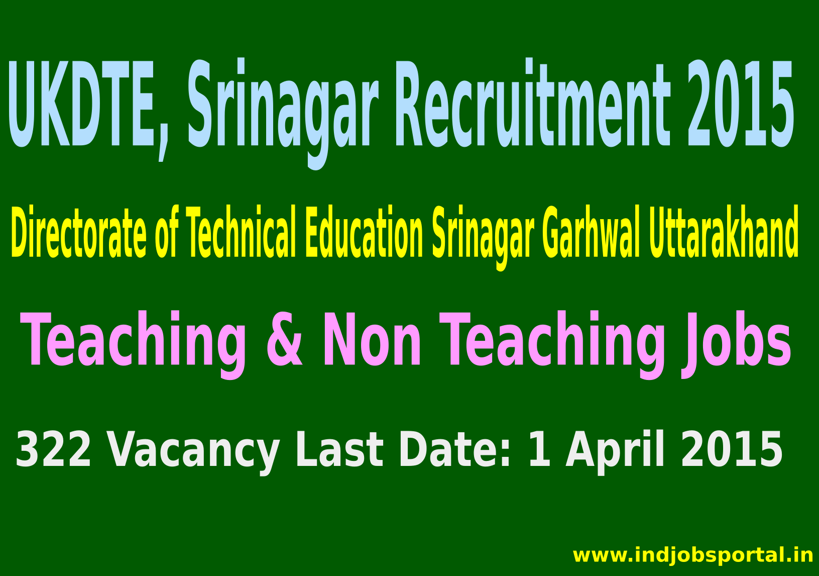 UKDTE, Srinagar Recruitment 2015 for 322 Teaching & Non Teaching Jobs in New Polytechnics in Uttarakhand