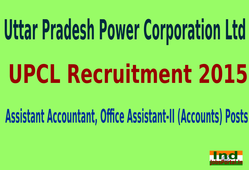 UPPCL Recruitment 2015 For 78 Assistant Accountant, Office Assistant-II (Accounts) Posts