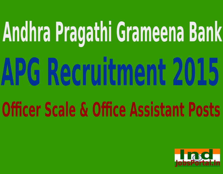 Andhra Pragathi Grameena (APG) Bank Recruitment 2015 For 430 Officer Scale & Office Assistant Posts