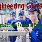 Engineering Courses: Different Courses Related To Engineering