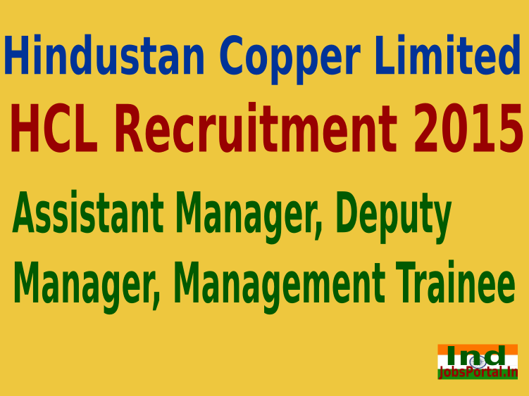 HCL Recruitment 2015 For 76 Assistant Manager, Deputy Manager, Management Trainee (MT) Posts
